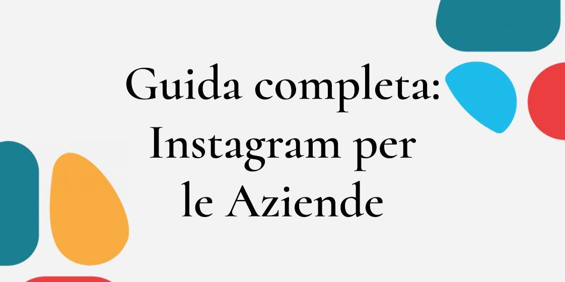 Guida Instagram completa per aziende