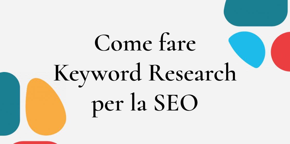 Come fare una keyword research per la SEO
