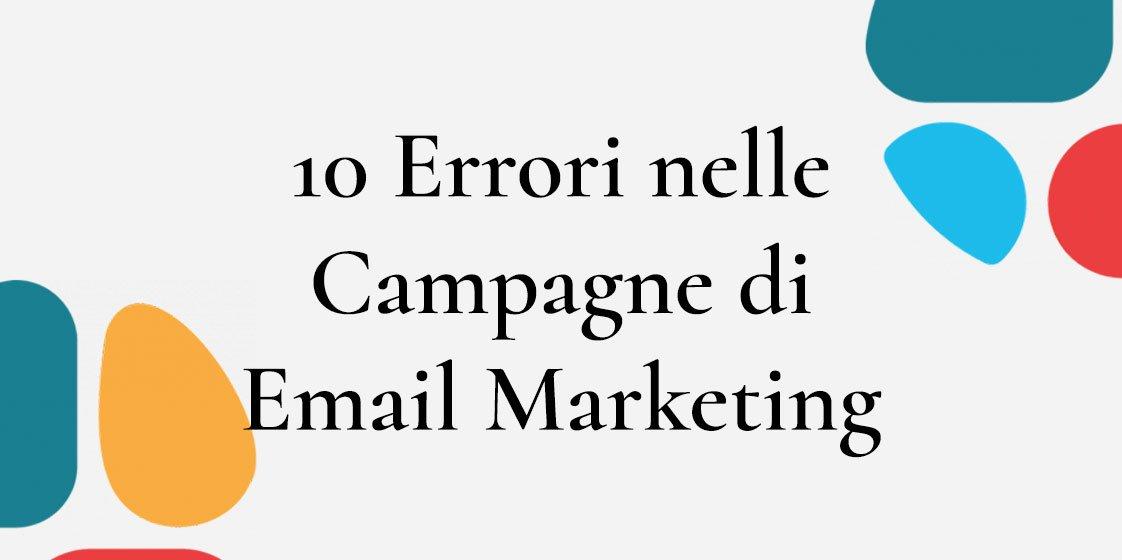 10 classici errori nell'invio di campagne di email marketing
