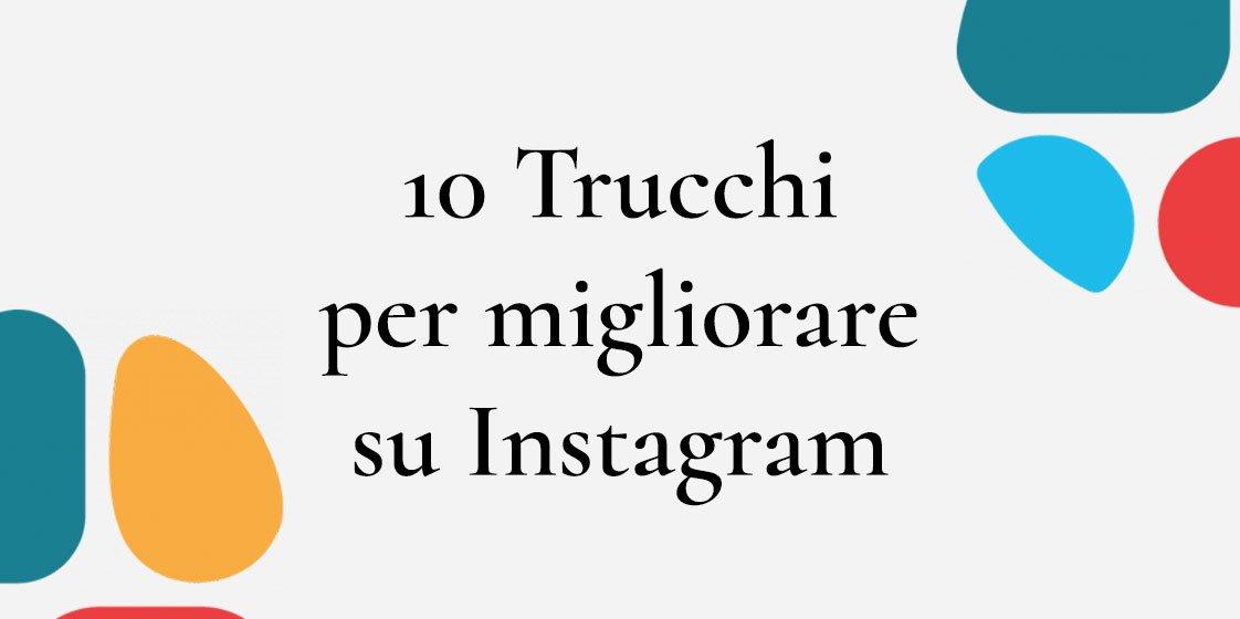 10 trucchi per migliorare la tua visibilità su Instagram