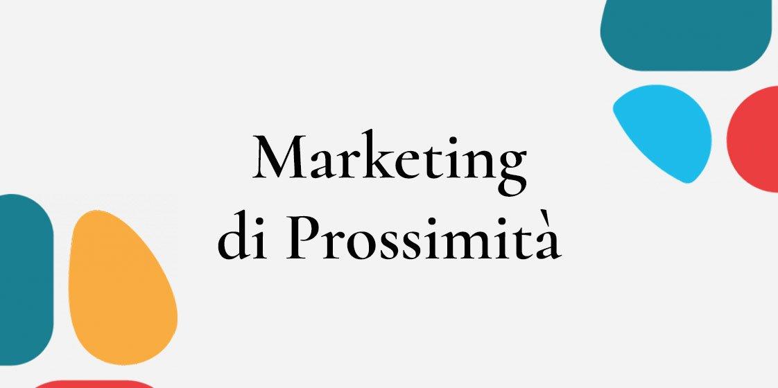 Cos'è il marketing di prossimità? 4 esempi per capirlo