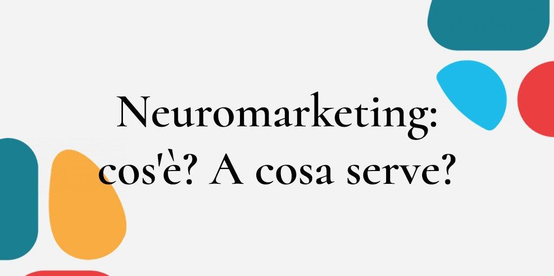 Neuromarketing: cos'è? A cosa serve? 7 vantaggi e 8 esempi