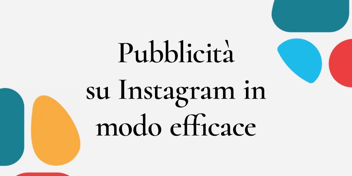 Come fare pubblicità su Instagram in modo efficace e a costi contenuti
