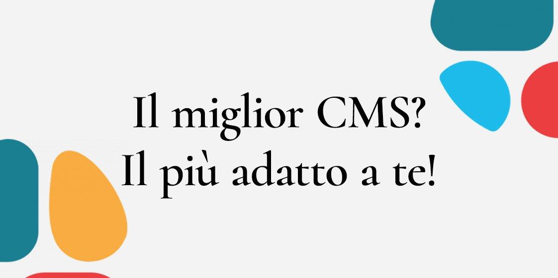 Il miglior CMS: scopri il più adatto al tuo progetto