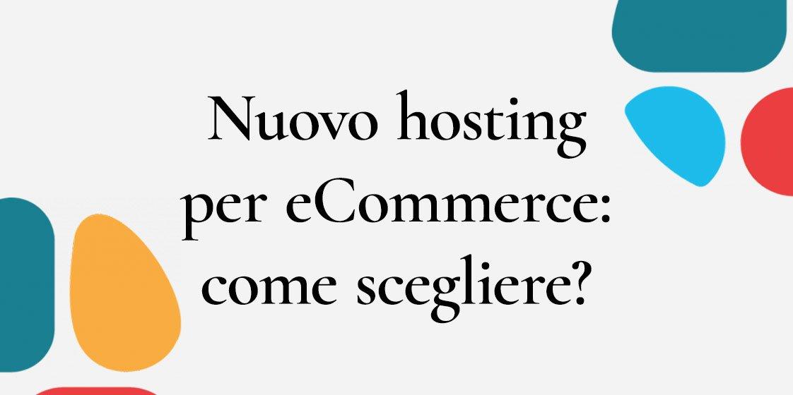 Nuovo hosting per eCommerce: come scegliere?